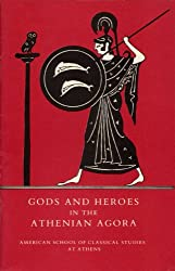 Gods and Heroes in the Athenian Agora: 19 (Excavations of the Athenian Agora Picture Book)