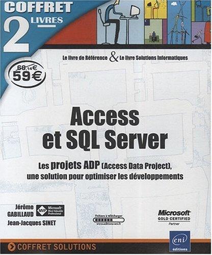 Access et SQL Server - Coffret de 2 livres : les projets ADP, une solution pour optimiser les dveloppements