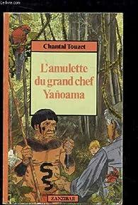 L'amulette du grand chef yanoama par Chantal Touzet