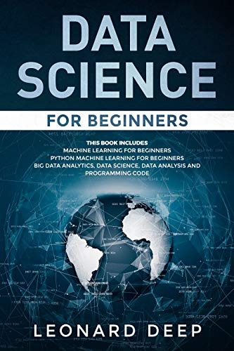 Data Science for Beginners: This Book Includes - Machine Learning for Beginners + Python Machine Learning for Beginners - Big Data Analytics, Data Science, ... and Programming Code (English Edition) (Amazon Analytics)
