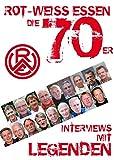 Rot-Weiss Essen - Die 70er: Interviews mit Legenden