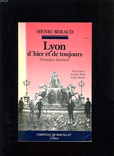 LYON D HIER ET DE TOUJOURS par HENRI BERAUD