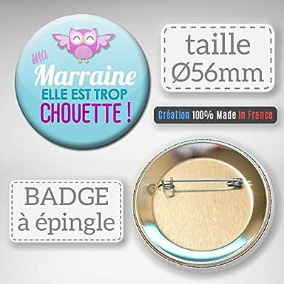 Ma Marraine elle est Trop Chouette Badge Rond à Épingle 5,6 centimètres Idée Cadeau Accessoire Baptême Communion Noël
