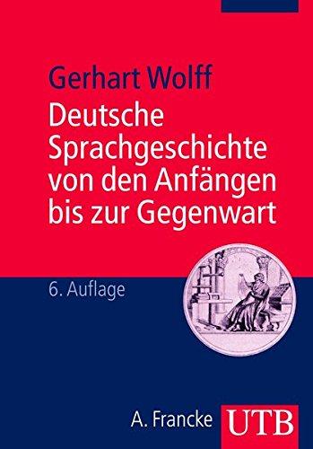 Deutsche Sprachgeschichte von den Anfängen bis zur Gegenwart: Ein Studienbuch