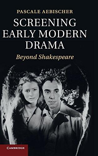 Screening Early Modern Drama Hardback