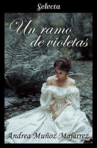 Un ramo de violetas – Andrea Muñoz Majarrez (Rom)  51d%2BDD21MgL