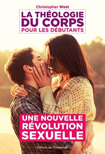 La théologie du corps pour les débutants: Une nouvelle révolution sexuelle (ARTICLES SANS C)