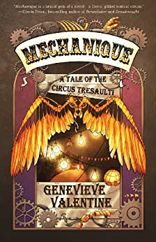 Mechanique: A Tale of the Circus Tresaulti by [Valentine, Genevieve]