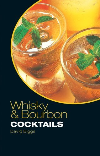 Whisky & Bourbon Cocktails by Biggs, David (2005) Hardcover