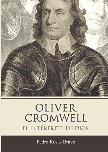 Oliver Cromwell. El intérprete de Dios por Pedro Rosas Bravo