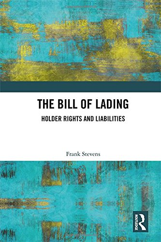 The Bill of Lading: Holder Rights and Liabilities