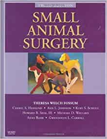 Small Animal Surgery Textbook, 3e: Amazon co uk: Theresa Welch
