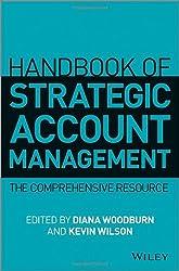 Handbook of Strategic Account Management: The Comprehensive Resource