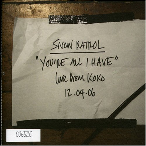 You're All I Have [CD 2] by Snow Patrol
