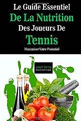 Le Guide Essentiel De La Nutrition Des Joueurs De Tennis: Maximiser Votre Potentiel