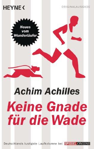 Keine Gnade für die Wade: Neues vom Wunderläufer