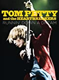 Tom Petty and the Heartbreakers: Runnin Down a Dream by Tom Petty