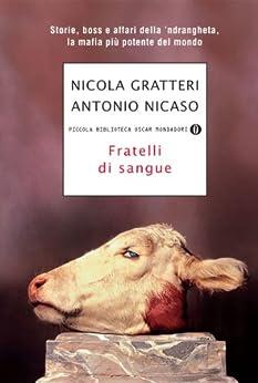 Fratelli di sangue (Piccola biblioteca oscar Vol. 658) (Italian Edition) de [Nicaso, Antonio]