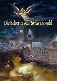 Die Seherin vom Schwarzwald: Merkwürdige Enthüllungen aus dem Geisterreich über den Tod, Schutzengel und Geisterersch