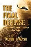 The Final Defense: The War On Terror Followed Him Home