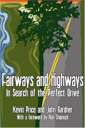 Fairways and Highways: In Search of the Perfect Drive