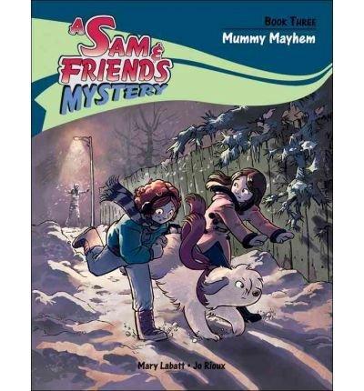 -mummy-mayhem-sam-friends-mysteries-03-by-labatt-mary-author-sep-01-2010-paperback-