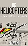 RC Helicopters: The Pilot's Essentials (English Edition)