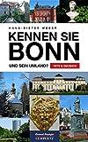 Kennen Sie Bonn: und sein Umland? [Foto- und Quizbuch] - Hans-Dieter Weber