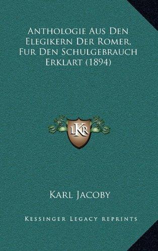 Anthologie Aus Den Elegikern Der Romer, Fur Den Schulgebrauch Erklart (1894)
