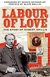 Labour of Love: The Story of Robert Smillie