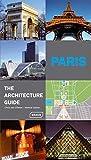 Paris : The Architecture Guide