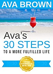 Ava's 30 STEPS to a More Fulfilled Life