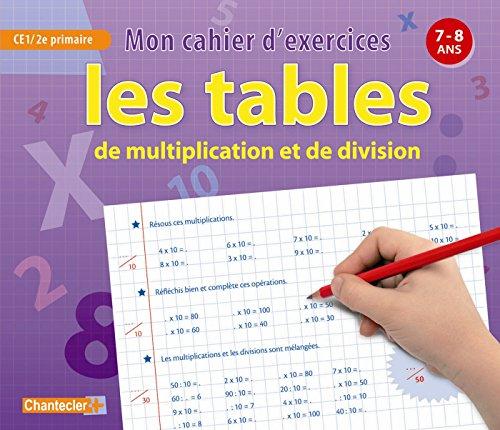 Mon cahier d'exercices les tables de multiplication et de division (7-8 a.) CE1 par EMY GEYSKENS
