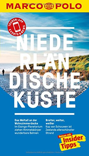 MARCO POLO Reiseführer Niederländische Küste: Reisen mit Insider-Tipps. Inklusive kostenloser Touren-App & Events&News