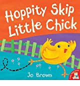 [( Hoppity Skip Little Chick )] [by: Jo Brown] [Mar-2006]