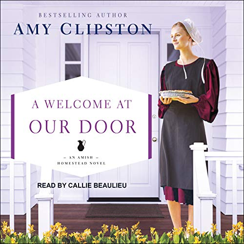 A Welcome at Our Door (Amish Homestead, Band 4) - Amish Vier