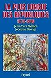 La Plus longue des Républiques : 1870-1940 (Biographies Historiques)