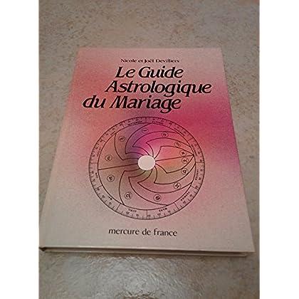 Le guide astrologique du mariage.