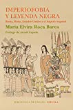 Imperiofobia y leyenda negra (Biblioteca de Ensayo / Serie mayor)