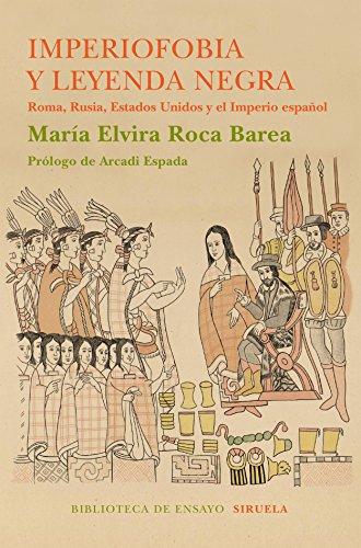 Imperiofobia y leyenda negra (Biblioteca de Ensayo / Serie mayor) por María Elvira Roca Barea