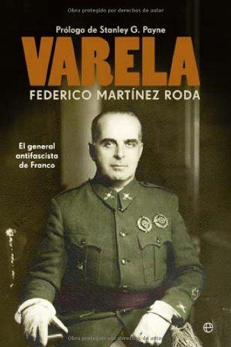 Varela : el general antifascista de Franco (Historia Del Siglo Xx) por Federico Martinez Roda