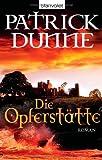 Die Opferstätte: Roman von Patrick Dunne