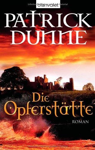 Buchseite und Rezensionen zu 'Die Opferstätte: Roman' von Patrick Dunne