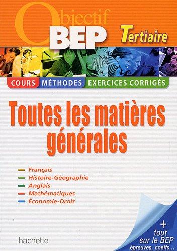 Objectif BEP Tertiaire : Toutes les matières générales