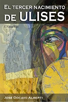 EL TERCER NACIMIENTO DE ULISES (Spanish Edition) von [Alberti, Jose Docavo]