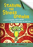 Starving the Stress Gremlin: A Cognitive Behavioural Therapy Workbook on Stress Management for Young People (Gremlin and Thief CBT Workbooks)