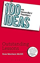 100 Ideas for Secondary Teachers: Outstanding Lessons (100 Ideas for Teachers) by Ross Morrison McGill (2013-09-26)
