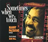 Sometimes When We Touch by Manny Pacquiao