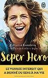 Seper Hero - Le voyage interdit qui a donné du sens à ma vie
