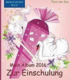 BROCKHAUSEN: Mein Album zur Einschulung 2016 - Band 6: Tiere am See (Schulanfang)